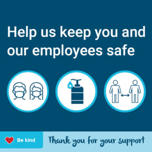 Help us keep you and our employees safe